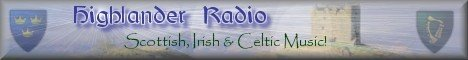 Visit Highlander Radio for the best in Celtic music!
